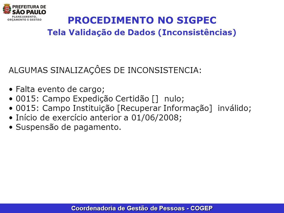 Coordenadoria de Gestão de Pessoas - COGEP PROCEDIMENTO NO SIGPEC Tela Validação de Dados (Inconsistências) ALGUMAS SINALIZAÇÔES DE INCONSISTENCIA: Fa