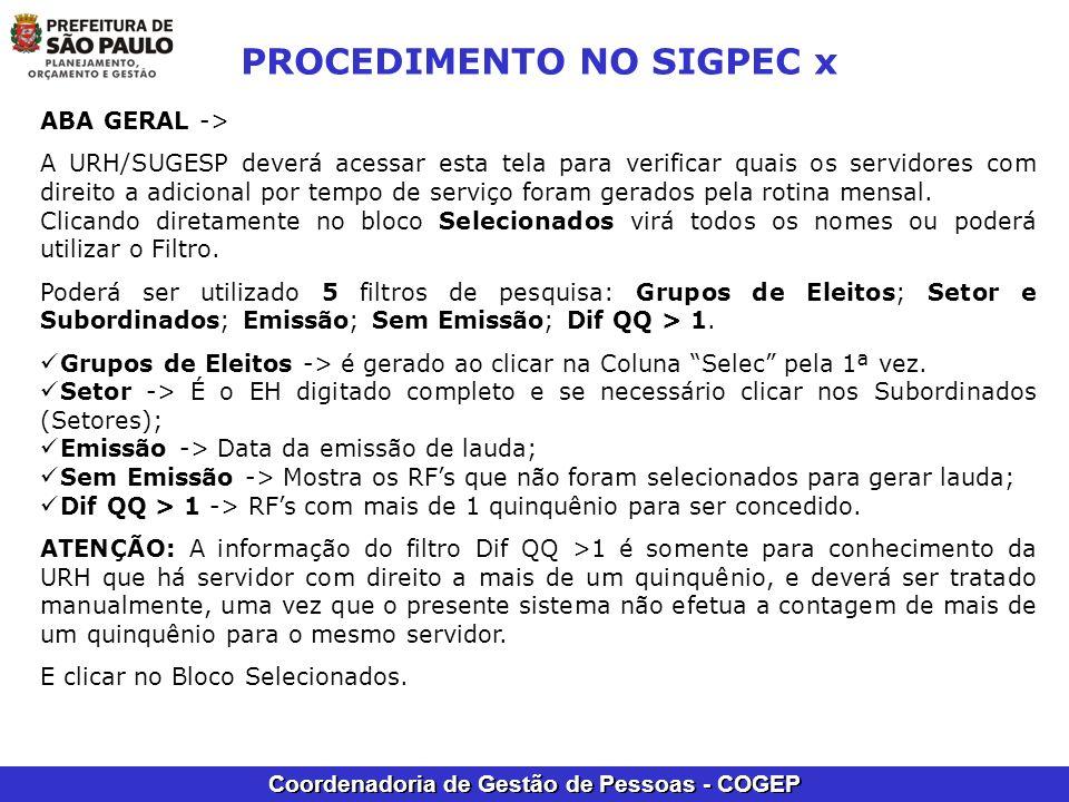 Coordenadoria de Gestão de Pessoas - COGEP PROCEDIMENTO NO SIGPEC x ABA GERAL -> A URH/SUGESP deverá acessar esta tela para verificar quais os servido