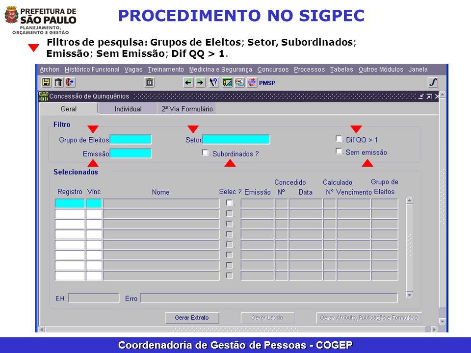 Coordenadoria de Gestão de Pessoas - COGEP PROCEDIMENTO NO SIGPEC Filtros de pesquisa: Grupos de Eleitos; Setor, Subordinados; Emissão; Sem Emissão; D