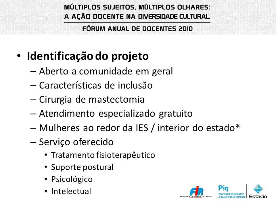 Identificação do projeto – Aberto a comunidade em geral – Características de inclusão – Cirurgia de mastectomia – Atendimento especializado gratuito –