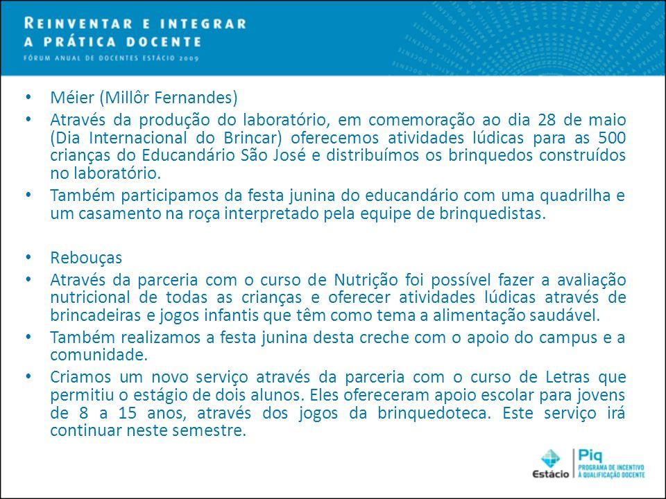 Méier (Millôr Fernandes) Através da produção do laboratório, em comemoração ao dia 28 de maio (Dia Internacional do Brincar) oferecemos atividades lúd