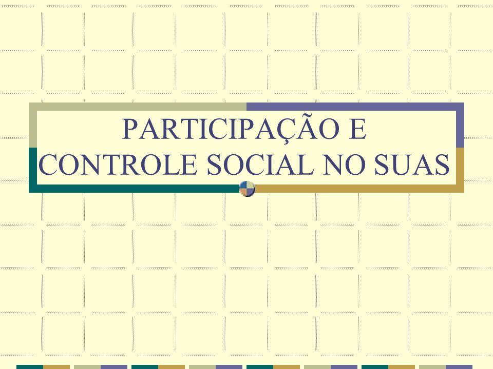 PARTICIPAÇÃO E CONTROLE SOCIAL NO SUAS