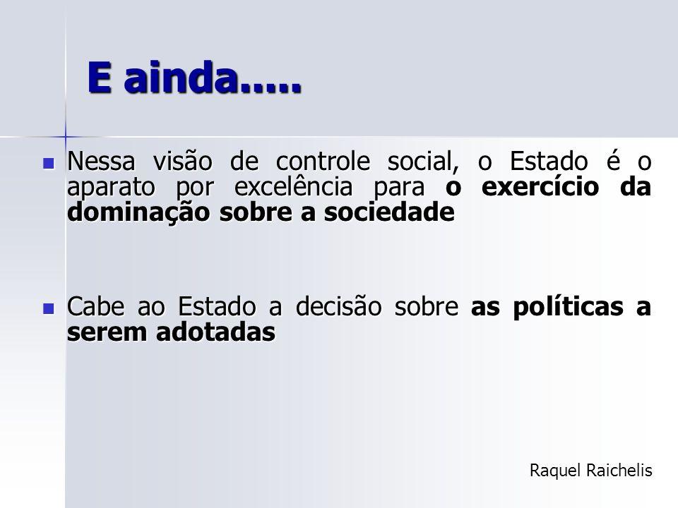 Orçamento: Importante instrumento de: Decisão política; Transparência governamental; Controle social; Democracia; Distribuição de renda; Justiça social.
