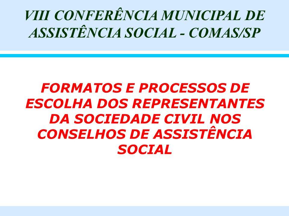 FORMATOS E PROCESSOS DE ESCOLHA DOS REPRESENTANTES DA SOCIEDADE CIVIL NOS CONSELHOS DE ASSISTÊNCIA SOCIAL