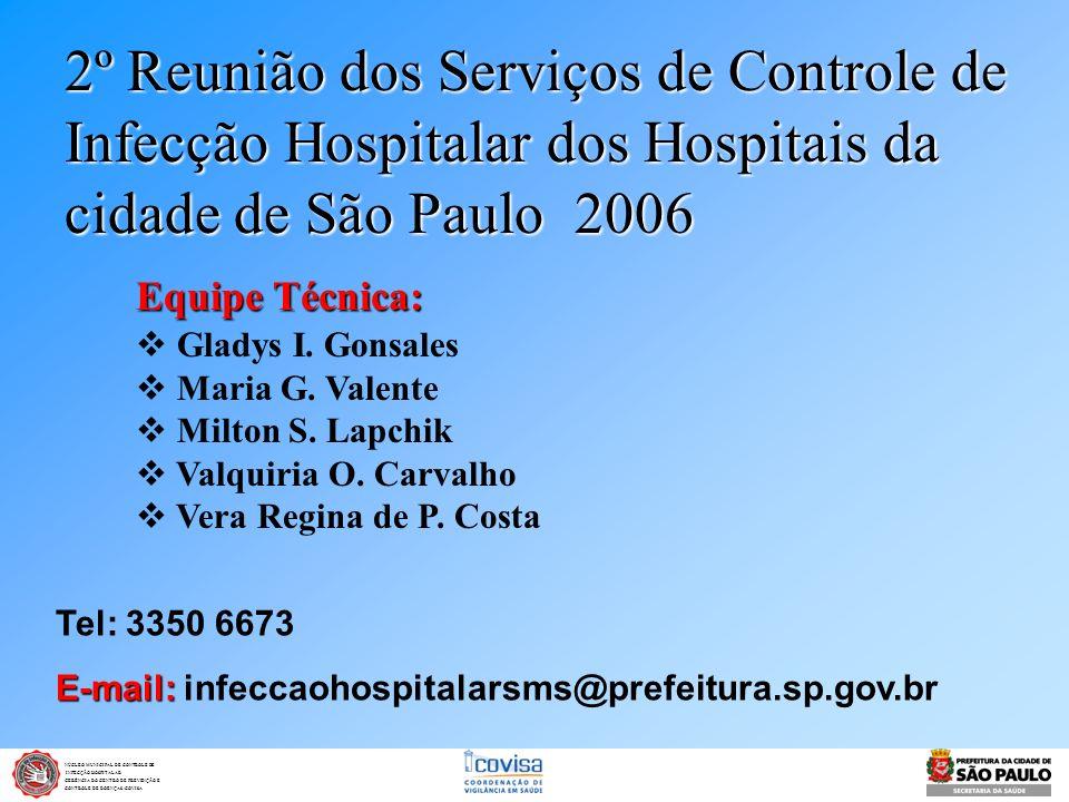 NÚCLEO MUNICIPAL DE CONTROLE DE INFECÇÃO HOSPITALAR INFECÇÃO HOSPITALAR GERÊNCIA DO CENTRO DE PREVENÇÃO E CONTROLE DE DOENÇAS /COVISA 2º Reunião dos S