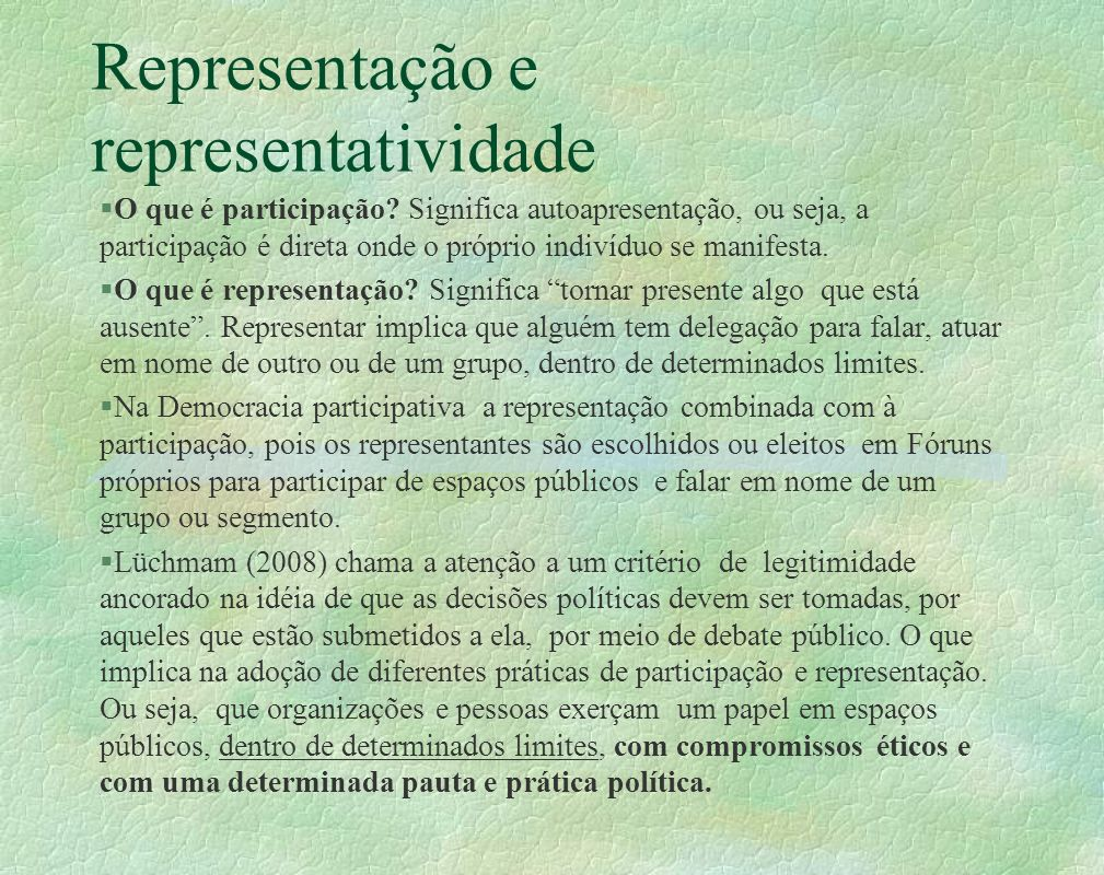 Representação e representatividade §O que é participação.