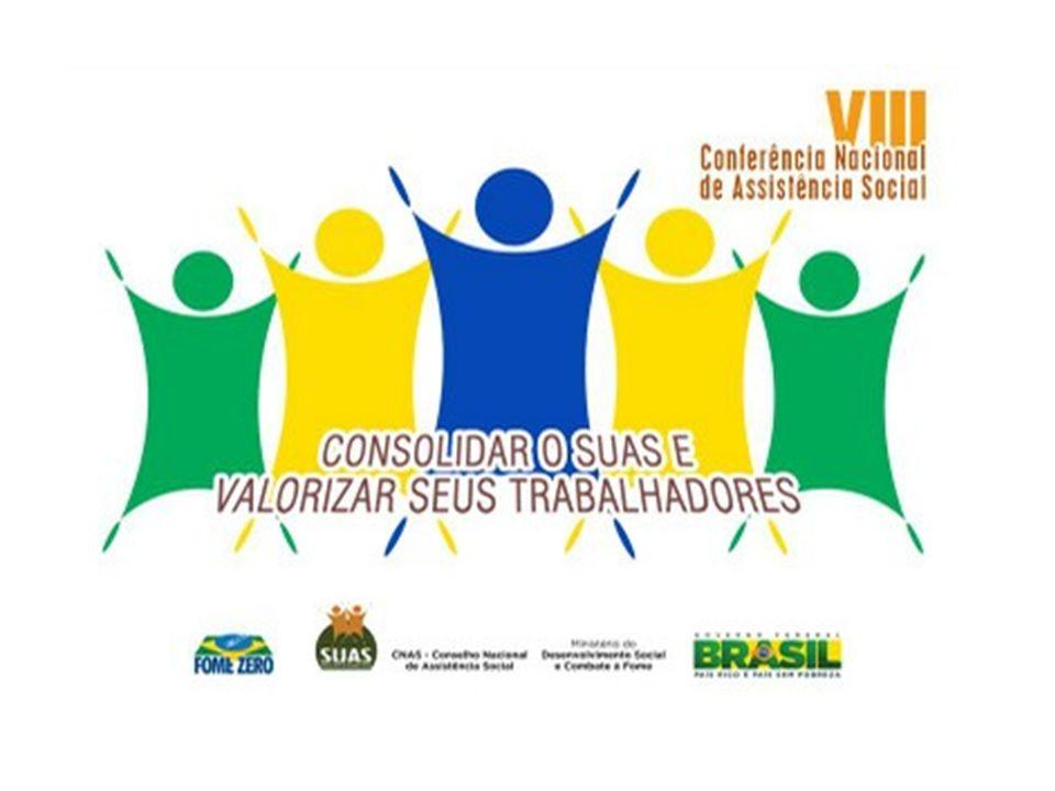 VIII Conferência Nacional de Assistência Social Subtemas: -Estratégias para a estruturação da gestão do trabalho no SUAS.