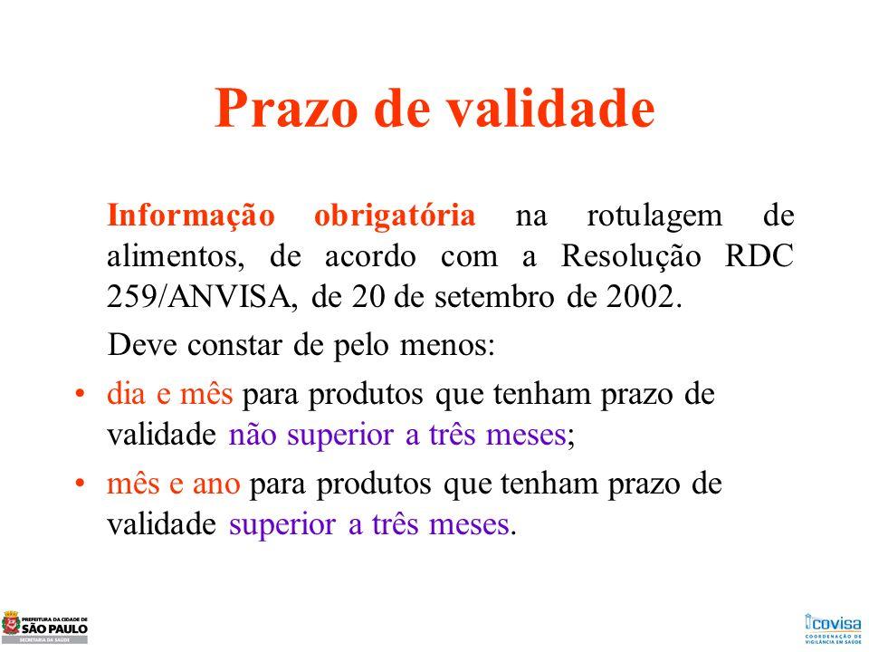 Prazo de validade Informação obrigatória na rotulagem de alimentos, de acordo com a Resolução RDC 259/ANVISA, de 20 de setembro de 2002. Deve constar