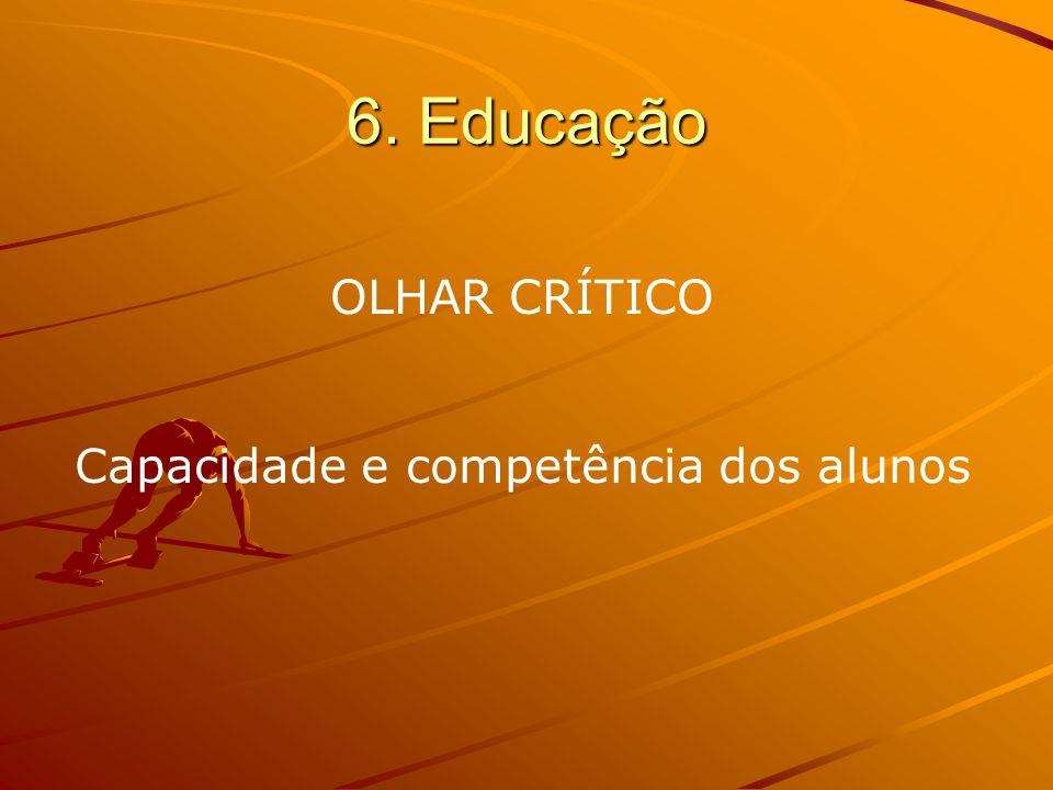 6. Educação OLHAR CRÍTICO Capacidade e competência dos alunos