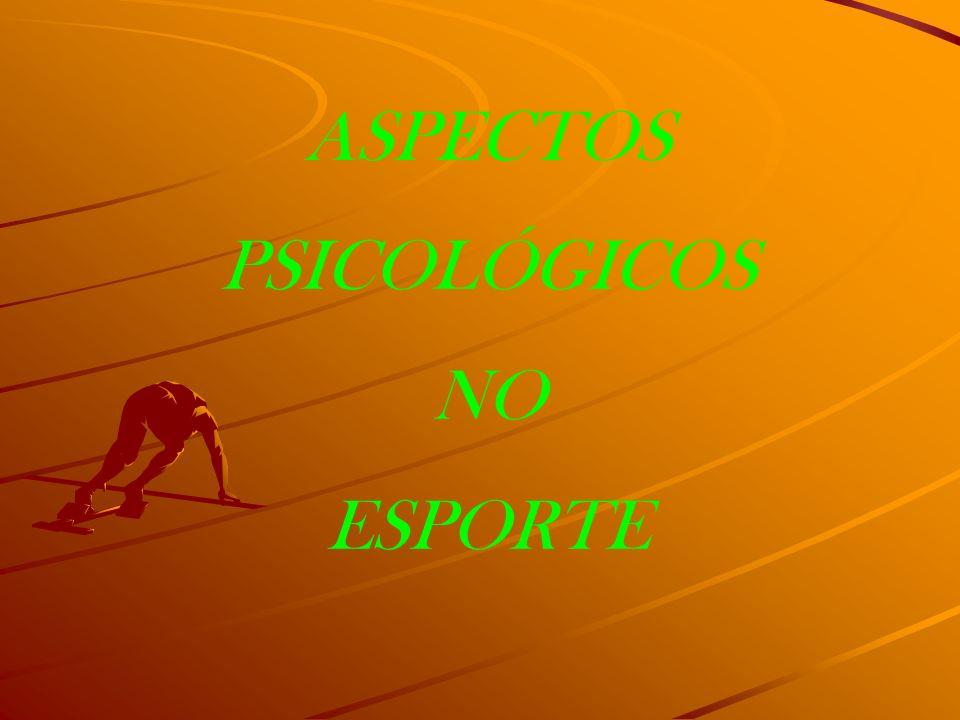 ASPECTOS PSICOLÓGICOS NO ESPORTE