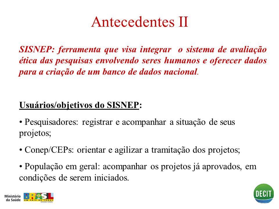 Antecedentes II SISNEP: ferramenta que visa integrar o sistema de avaliação ética das pesquisas envolvendo seres humanos e oferecer dados para a criaç