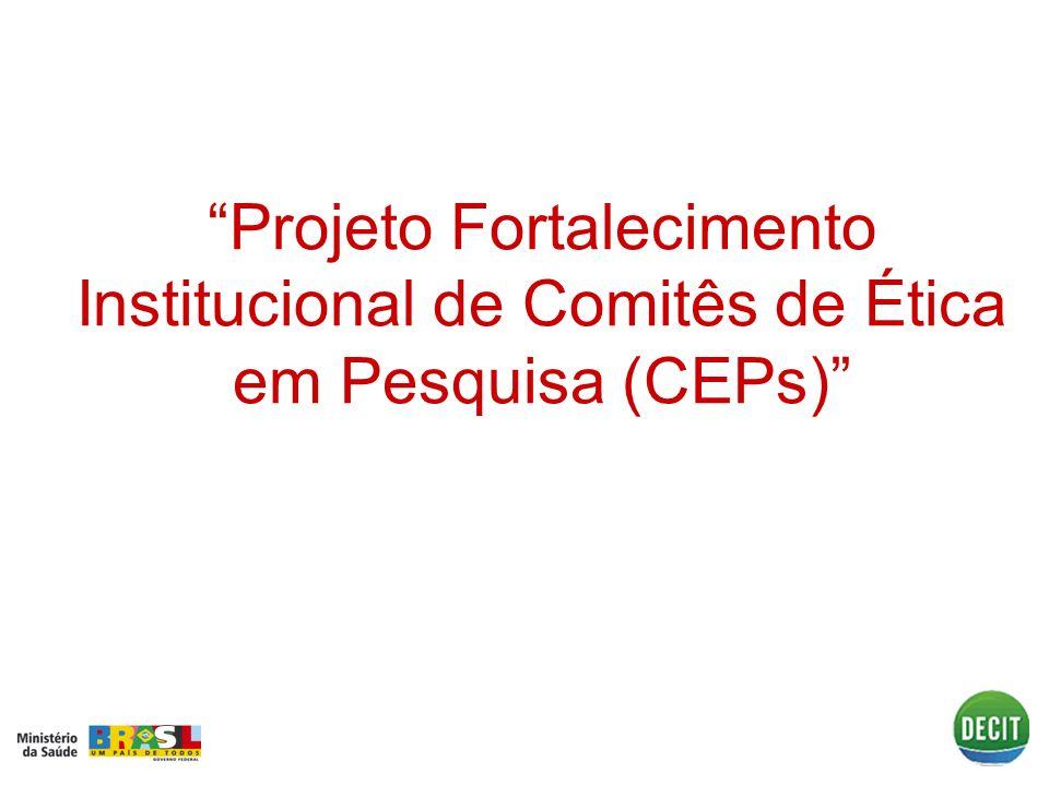 Projeto Fortalecimento Institucional de Comitês de Ética em Pesquisa (CEPs)