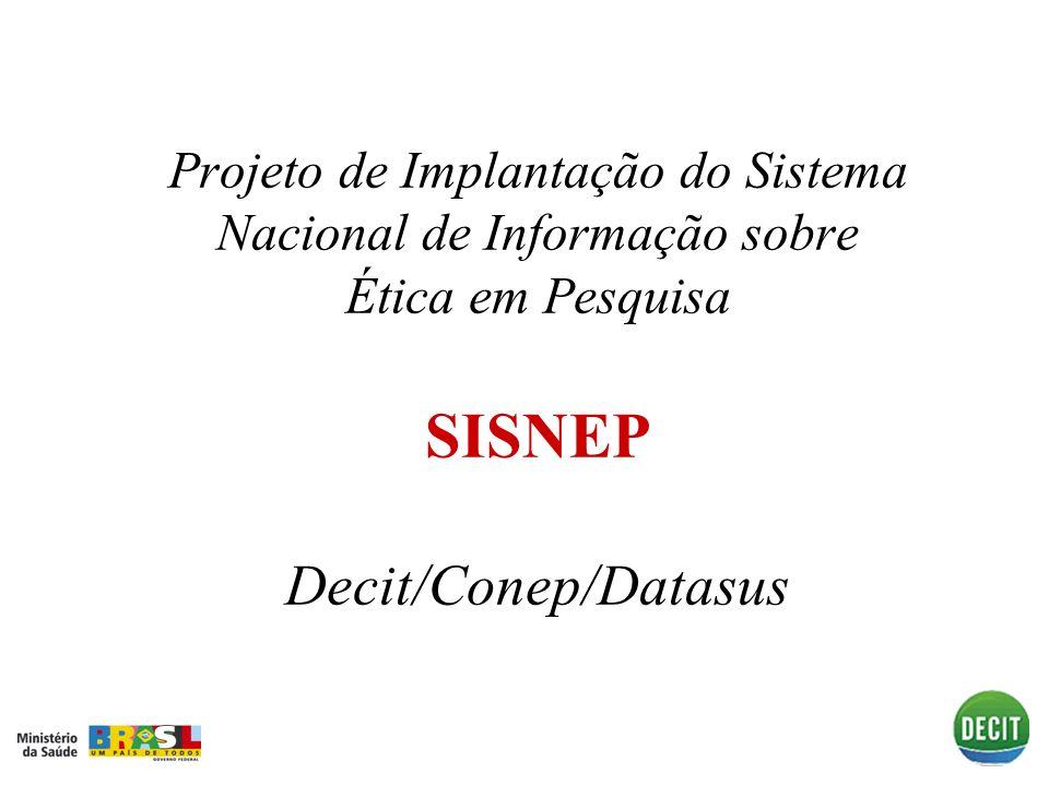 Antecedentes I Preocupação com a proteção dos sujeitos de pesquisa Desenvolvimento pela CONEP/DATASUS do Sistema Nacional de Informação sobre Ética em Pesquisa - SISNEP, via internet.