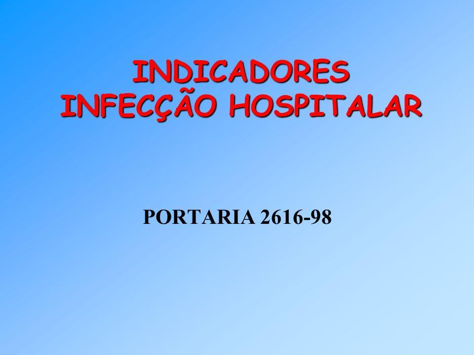INDICADORES INFECÇÃO HOSPITALAR PORTARIA 2616-98