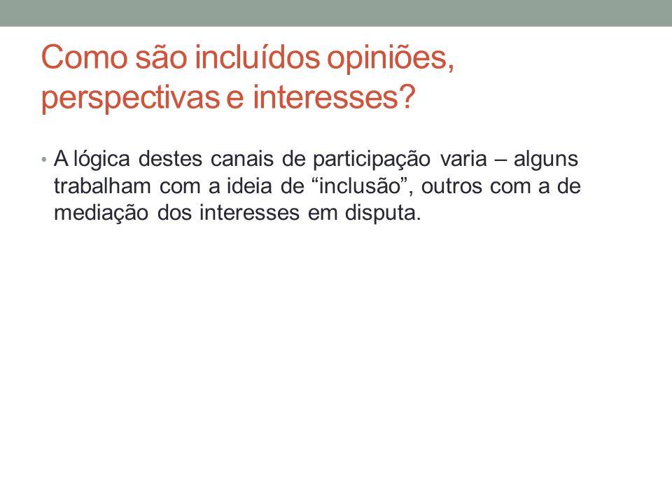 Como são incluídos opiniões, perspectivas e interesses.