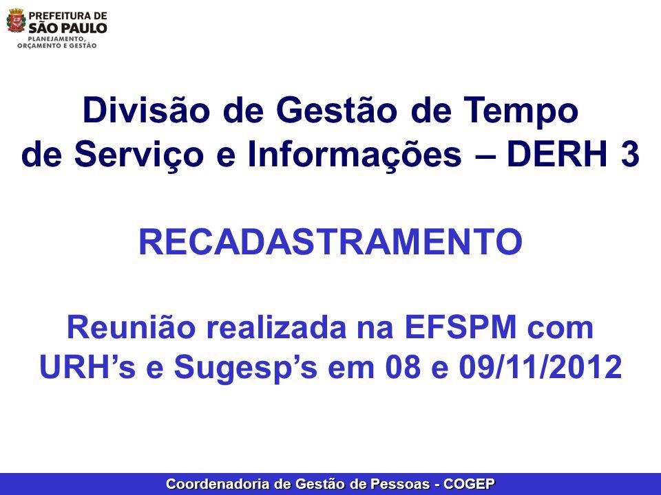 Coordenadoria de Gestão de Pessoas - COGEP Divisão de Gestão de Tempo de Serviço e Informações – DERH 3 RECADASTRAMENTO Reunião realizada na EFSPM com