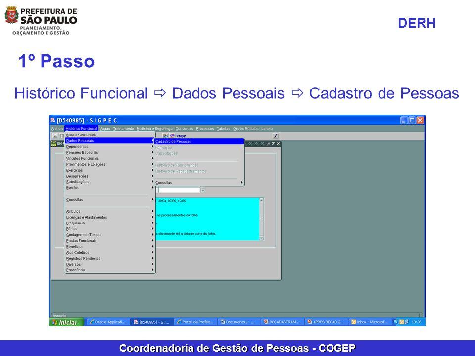 Coordenadoria de Gestão de Pessoas - COGEP 1º Passo Histórico Funcional Dados Pessoais Cadastro de Pessoas DERH