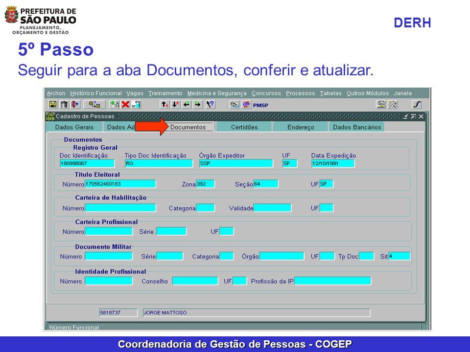 Coordenadoria de Gestão de Pessoas - COGEP 5º Passo Seguir para a aba Documentos, conferir e atualizar. DERH