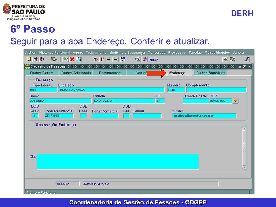 Coordenadoria de Gestão de Pessoas - COGEP 6º Passo Seguir para a aba Endereço. Conferir e atualizar. DERH
