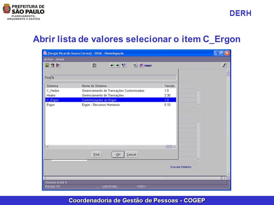 Coordenadoria de Gestão de Pessoas - COGEP Abrir lista de valores selecionar o item C_Ergon DERH