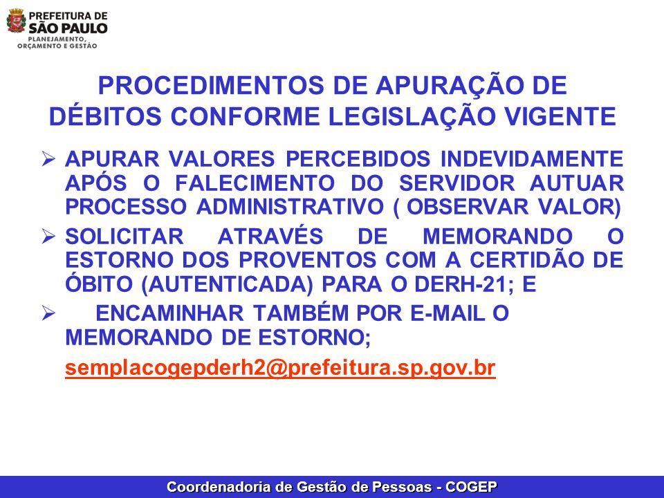 Coordenadoria de Gestão de Pessoas - COGEP PROCEDIMENTOS DE APURAÇÃO DE DÉBITOS CONFORME LEGISLAÇÃO VIGENTE APURAR VALORES PERCEBIDOS INDEVIDAMENTE AP