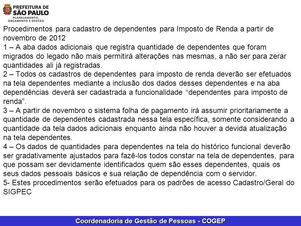 Coordenadoria de Gestão de Pessoas - COGEP Procedimentos para cadastro de dependentes para Imposto de Renda a partir de novembro de 2012 1 – A aba dad