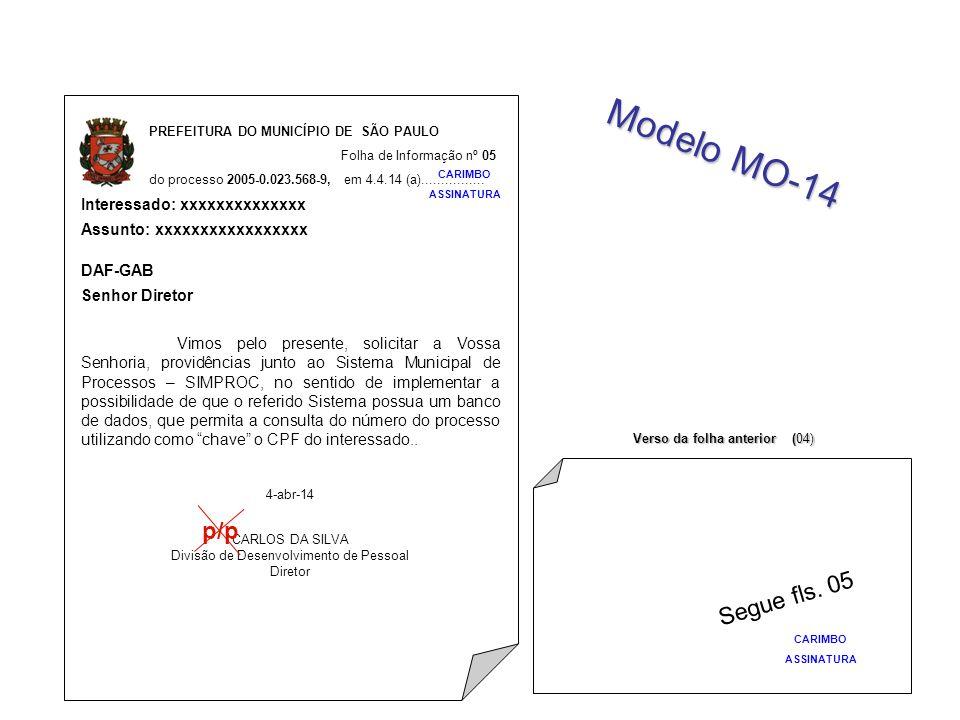 PREFEITURA DO MUNICÍPIO DE SÃO PAULO Folha de Informação nº 05 do processo 2005-0.023.568-9, em 4.4.14 (a)................ Modelo MO-14 Interessado: x