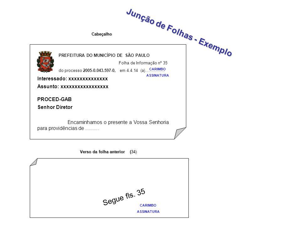 PREFEITURA DO MUNICÍPIO DE SÃO PAULO Folha de Informação nº 35 do processo 2005-0.043.597-0, em 4.4.14 (a)................ Interessado: xxxxxxxxxxxxxx