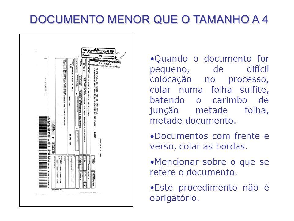 Quando o documento for pequeno, de difícil colocação no processo, colar numa folha sulfite, batendo o carimbo de junção metade folha, metade documento