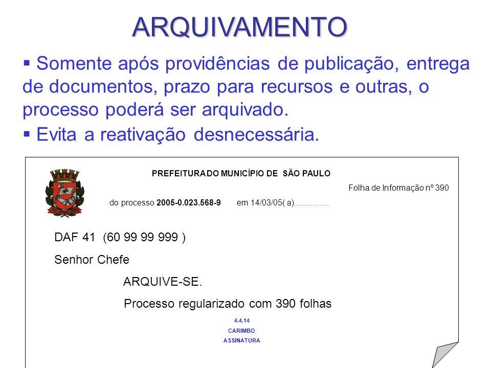 ARQUIVAMENTO PREFEITURA DO MUNICÍPIO DE SÃO PAULO Folha de Informação nº 390 do processo 2005-0.023.568-9 em 14/03/05( a)................ DAF 41 (60 9