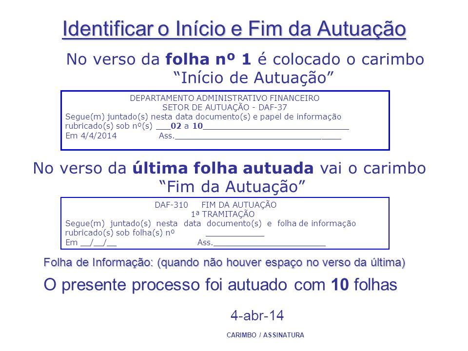 Identificar o Início e Fim da Autuação No verso da folha nº 1 é colocado o carimbo Início de Autuação DEPARTAMENTO ADMINISTRATIVO FINANCEIRO SETOR DE