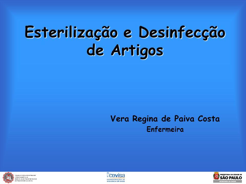 Esterilização e Desinfecção de Artigos Vera Regina de Paiva Costa Enfermeira NÚCLEO MUNICIPAL DE CONTROLE DE INFECÇÃO HOSPITALAR INFECÇÃO HOSPITALAR G