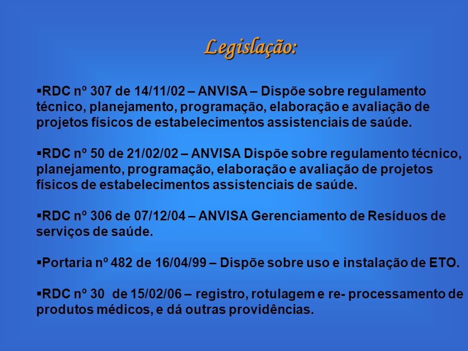 Legislação: RDC nº 307 de 14/11/02 – ANVISA – Dispõe sobre regulamento técnico, planejamento, programação, elaboração e avaliação de projetos físicos