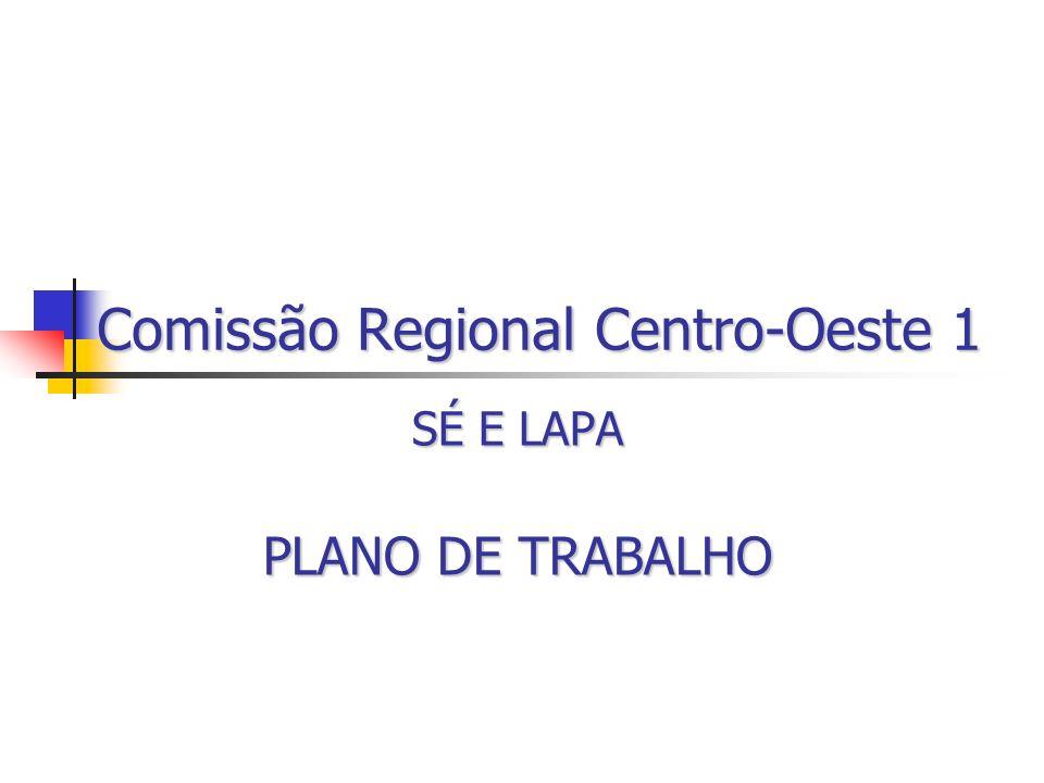 Comissão Regional Centro-Oeste 1 SÉ E LAPA PLANO DE TRABALHO