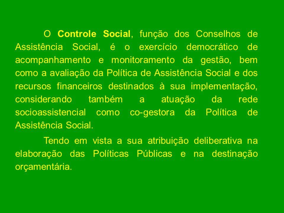 O Controle Social, função dos Conselhos de Assistência Social, é o exercício democrático de acompanhamento e monitoramento da gestão, bem como a avali
