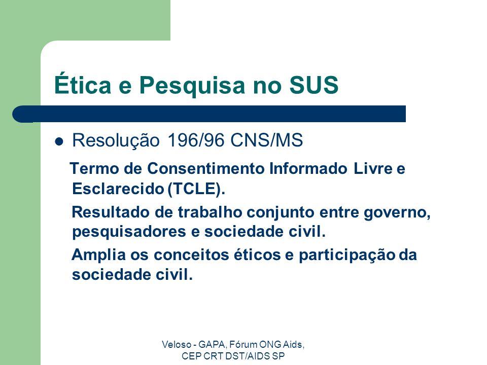Veloso - GAPA, Fórum ONG Aids, CEP CRT DST/AIDS SP Participação da Sociedade Civil Resolução 196/96 CNS/MS Conselhos de Saúde Fóruns Usuários de Unidades