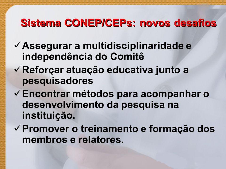 Sistema CONEP/CEPs: novos desafios Assegurar a multidisciplinaridade e independência do Comitê Reforçar atuação educativa junto a pesquisadores Encont