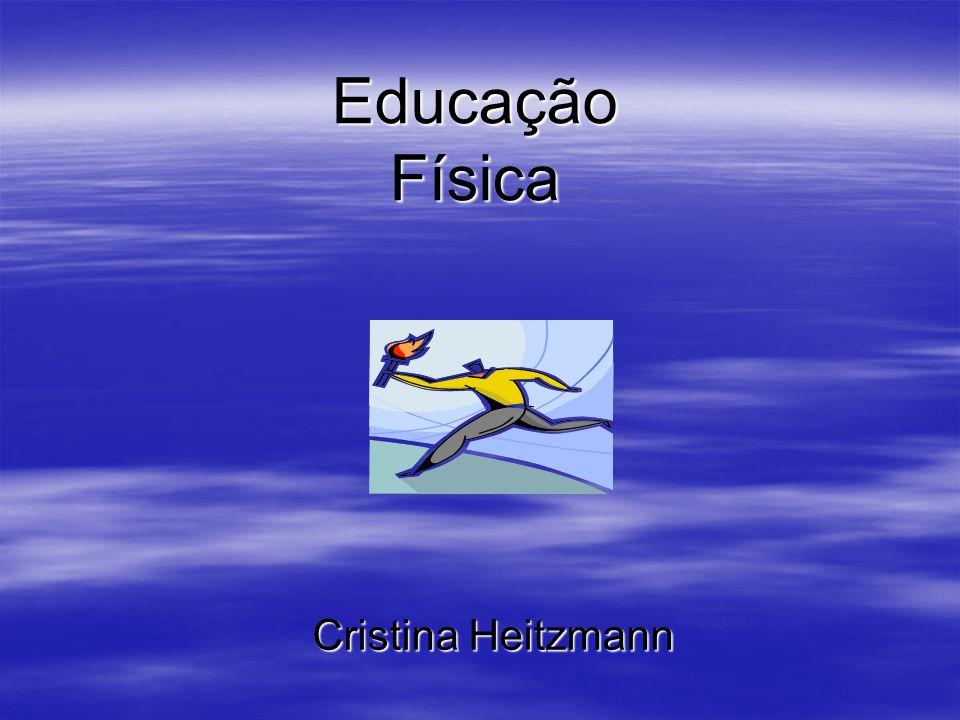Educação Física Cristina Heitzmann