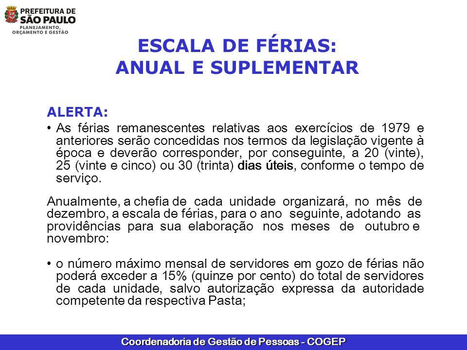 Coordenadoria de Gestão de Pessoas - COGEP ESCALA DE FÉRIAS: ANUAL E SUPLEMENTAR ALERTA: As férias remanescentes relativas aos exercícios de 1979 e an