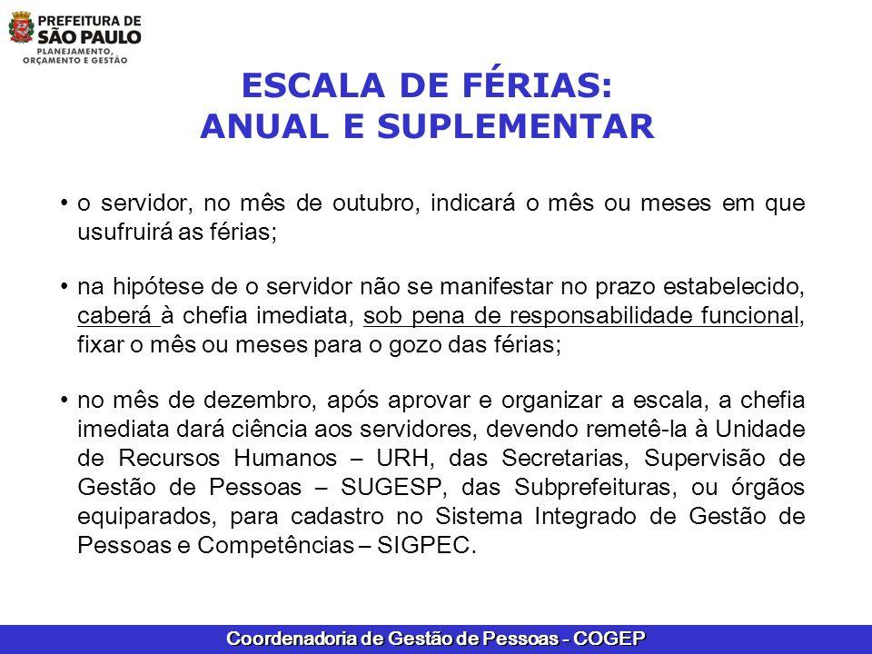 Coordenadoria de Gestão de Pessoas - COGEP ESCALA DE FÉRIAS: ANUAL E SUPLEMENTAR o servidor, no mês de outubro, indicará o mês ou meses em que usufrui
