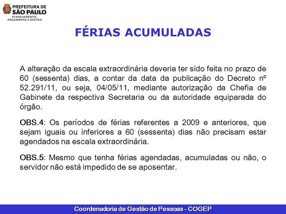 Coordenadoria de Gestão de Pessoas - COGEP A alteração da escala extraordinária deveria ter sido feita no prazo de 60 (sessenta) dias, a contar da dat