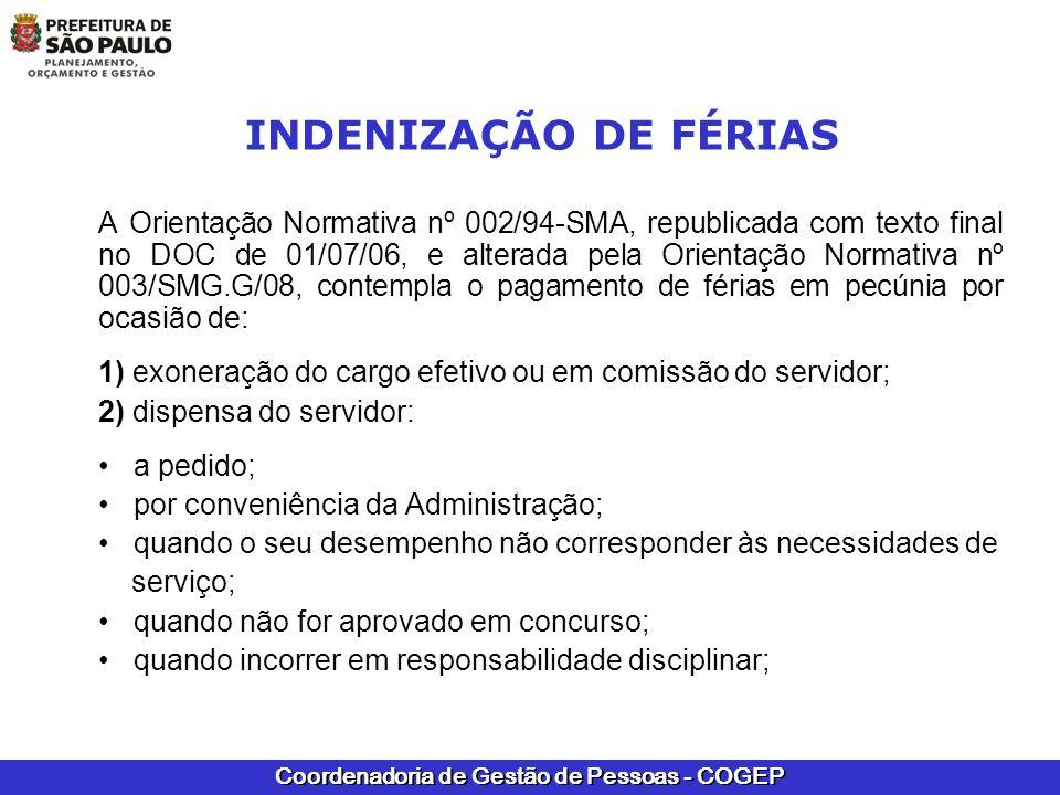 Coordenadoria de Gestão de Pessoas - COGEP INDENIZAÇÃO DE FÉRIAS A Orientação Normativa nº 002/94-SMA, republicada com texto final no DOC de 01/07/06,