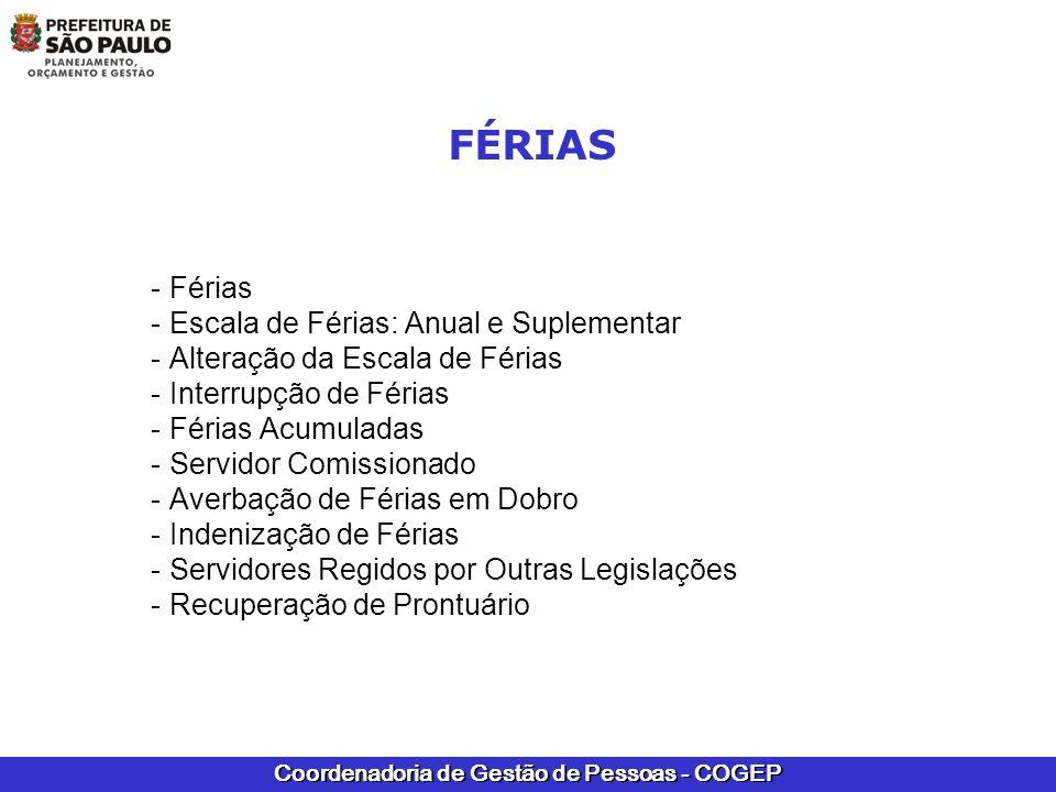 Coordenadoria de Gestão de Pessoas - COGEP FÉRIAS - Férias - Escala de Férias: Anual e Suplementar - Alteração da Escala de Férias - Interrupção de Fé