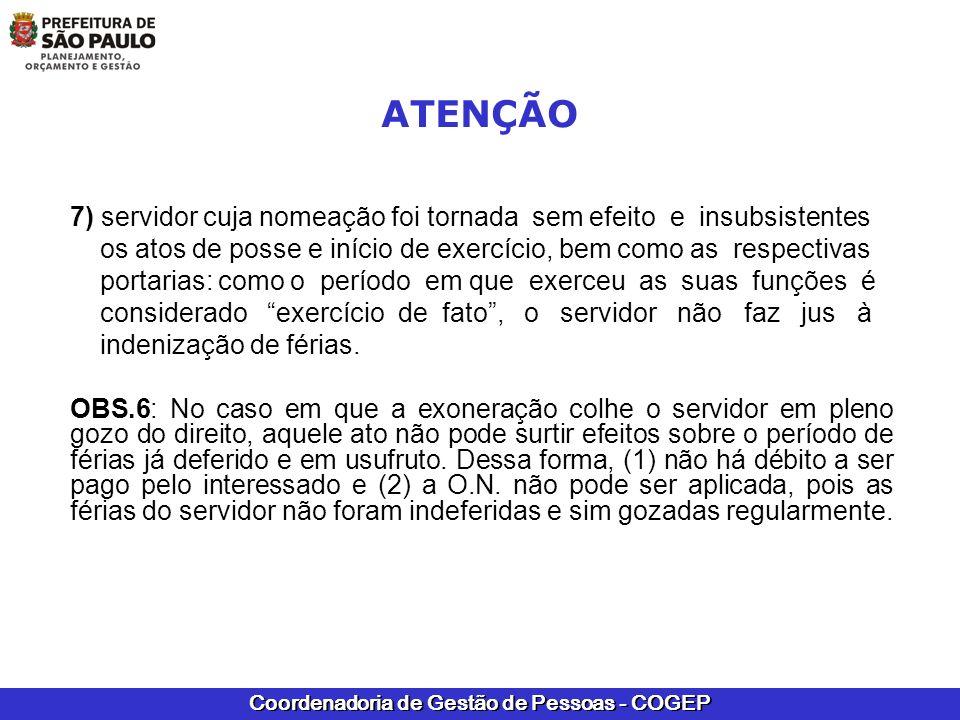 Coordenadoria de Gestão de Pessoas - COGEP ATENÇÃO 7) servidor cuja nomeação foi tornada sem efeito e insubsistentes os atos de posse e início de exer