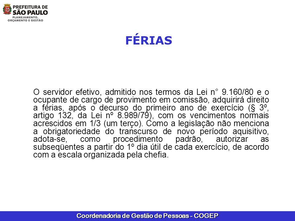 Coordenadoria de Gestão de Pessoas - COGEP FÉRIAS O servidor efetivo, admitido nos termos da Lei n° 9.160/80 e o ocupante de cargo de provimento em co