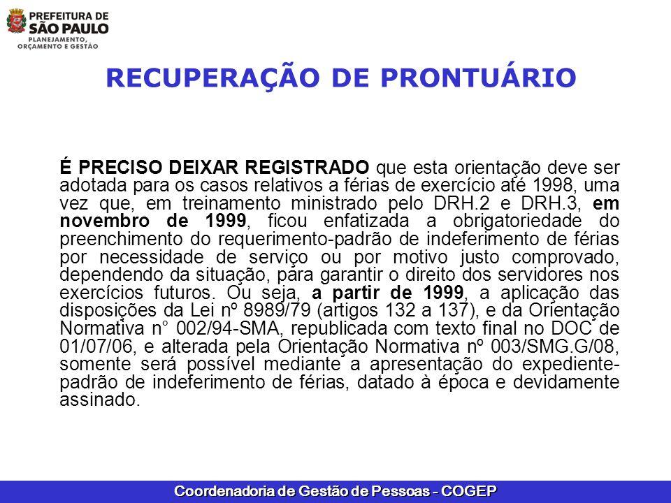 Coordenadoria de Gestão de Pessoas - COGEP RECUPERAÇÃO DE PRONTUÁRIO É PRECISO DEIXAR REGISTRADO que esta orientação deve ser adotada para os casos re