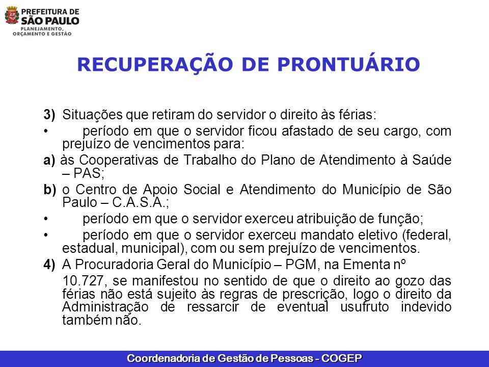 Coordenadoria de Gestão de Pessoas - COGEP RECUPERAÇÃO DE PRONTUÁRIO 3)Situações que retiram do servidor o direito às férias: período em que o servido