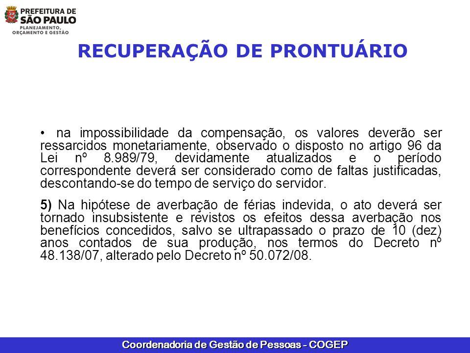 Coordenadoria de Gestão de Pessoas - COGEP RECUPERAÇÃO DE PRONTUÁRIO na impossibilidade da compensação, os valores deverão ser ressarcidos monetariame
