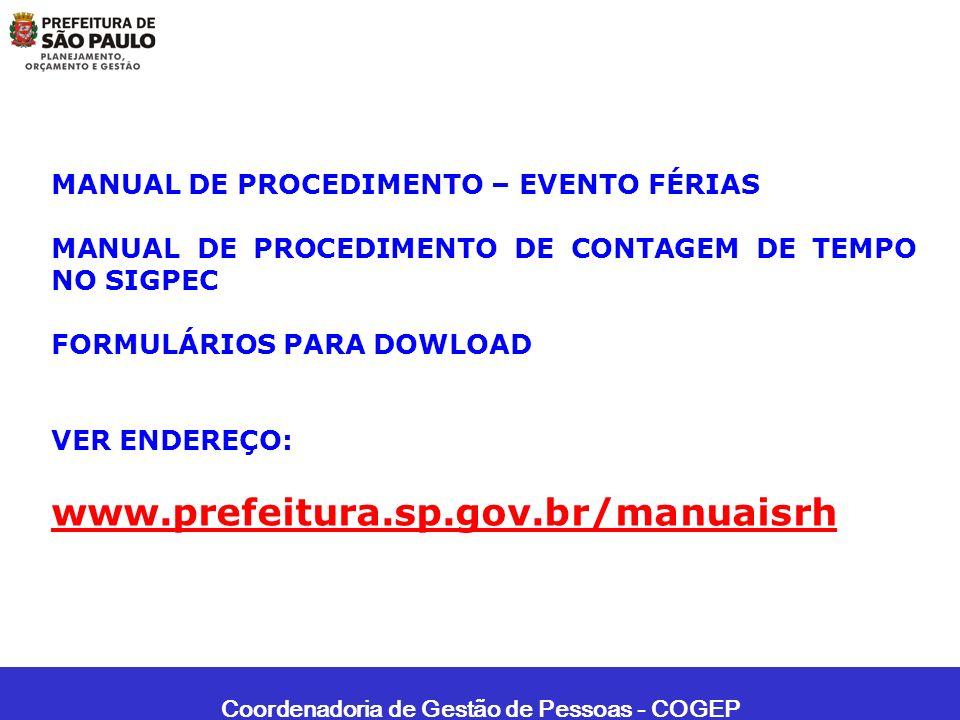 Coordenadoria de Gestão de Pessoas - COGEP MANUAL DE PROCEDIMENTO – EVENTO FÉRIAS MANUAL DE PROCEDIMENTO DE CONTAGEM DE TEMPO NO SIGPEC FORMULÁRIOS PA