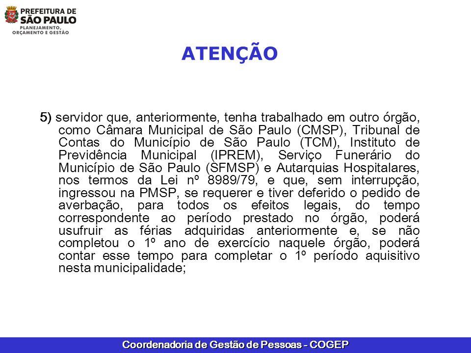 Coordenadoria de Gestão de Pessoas - COGEP 5) servidor que, anteriormente, tenha trabalhado em outro órgão, como Câmara Municipal de São Paulo (CMSP),